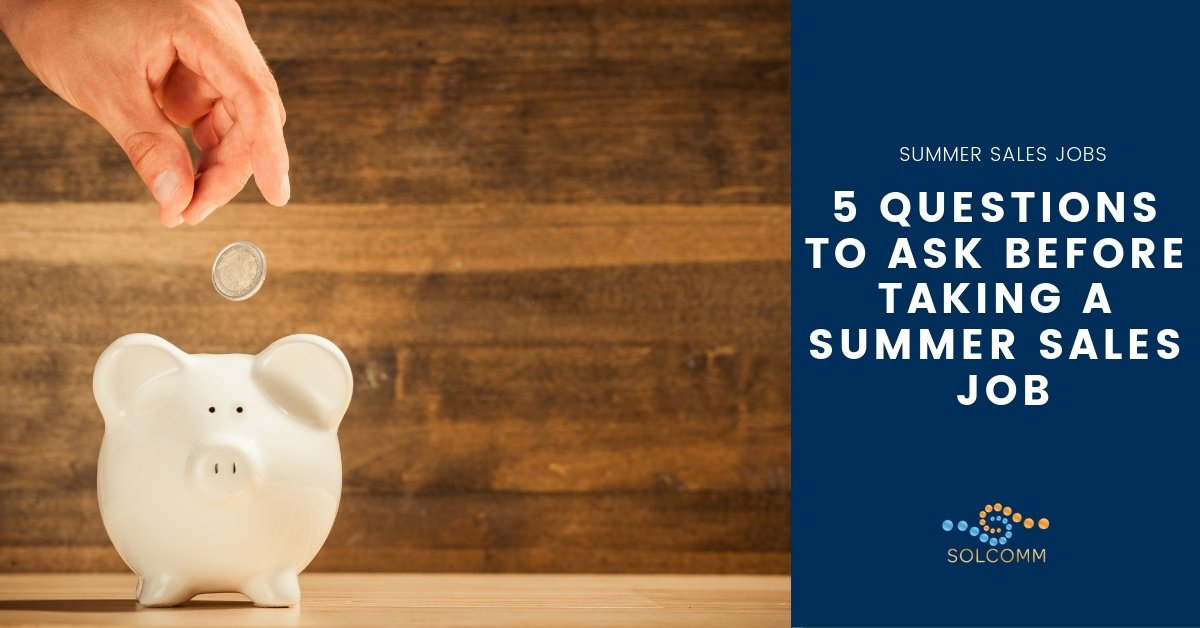 5 Questions to Ask Before Starting Your First Summer Sales Job